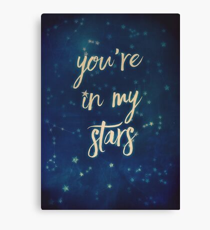you're in my stars Canvas Print