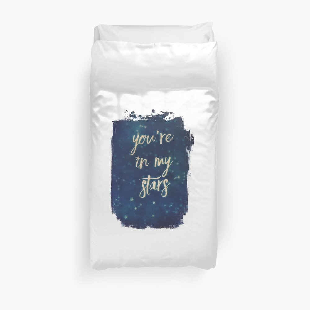 you're in my stars Duvet Cover
