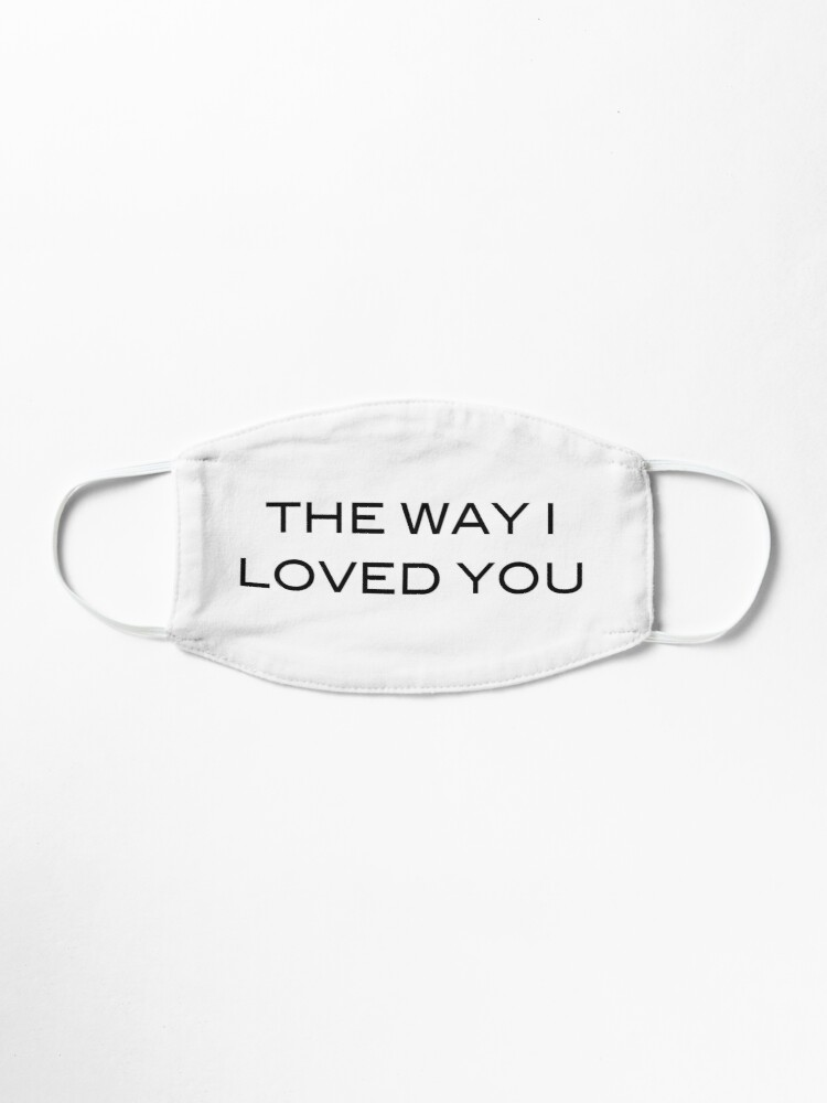 The Way I Loved You Taylor Swift Song Fearless Album Mask By Bombalurina Redbubble