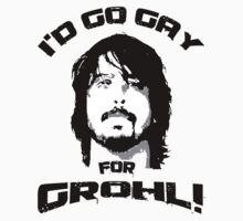 "FOO FIGHTERS ""I'D GO GAY FOR GROHL"""