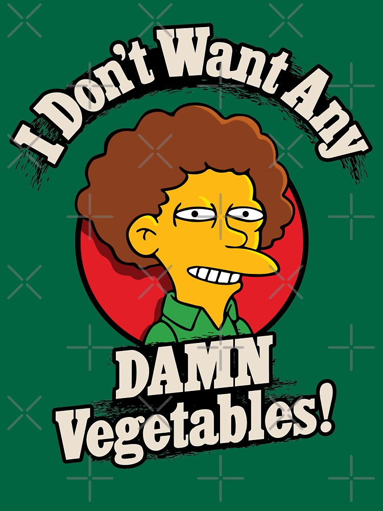 I Don't Want Any Damn Vegetables by rockbottomau