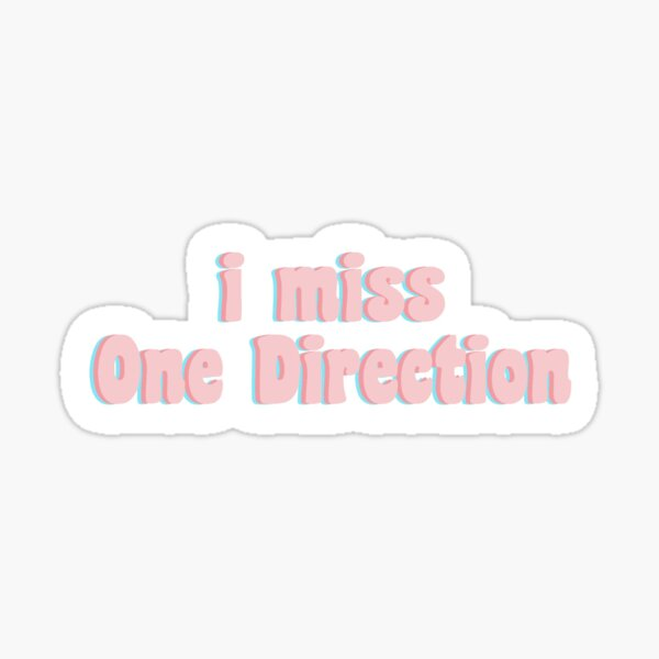 I Miss One Direction Sticker
