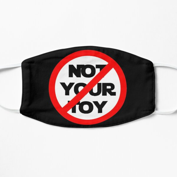 Empowerment statement - Toy  ESC 2018 -  Not Your Toy  Mask