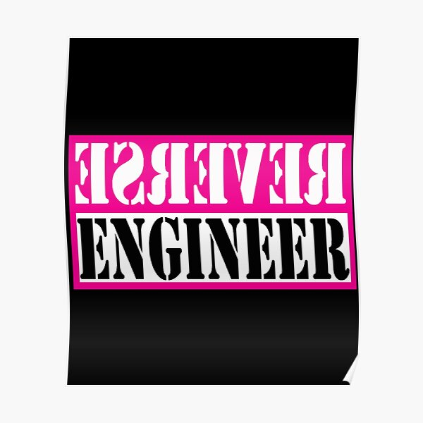 Reverse Engineer Pink on black Poster