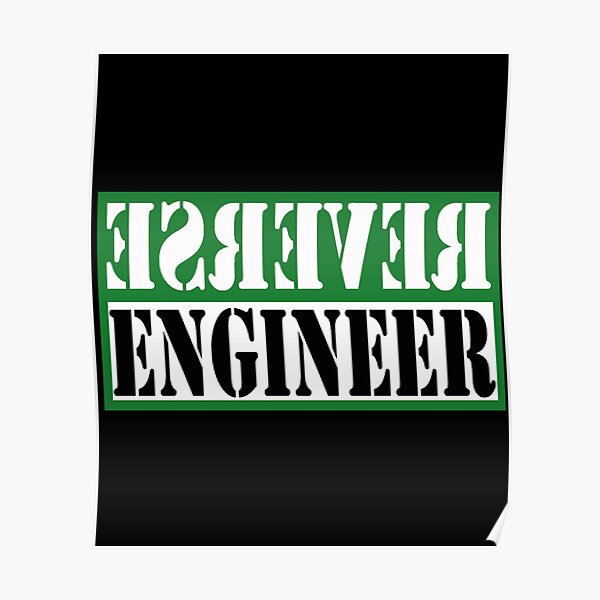 Reverse Engineer Green on black Poster