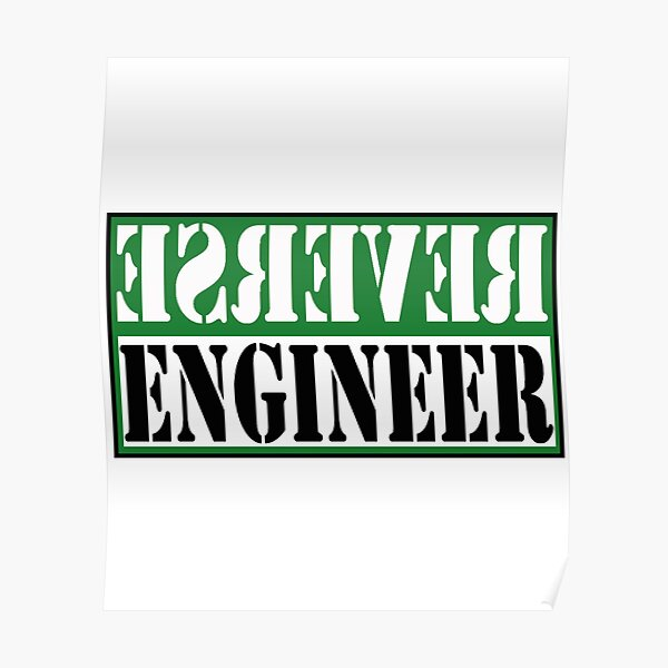 Reverse Engineer Green on White Poster