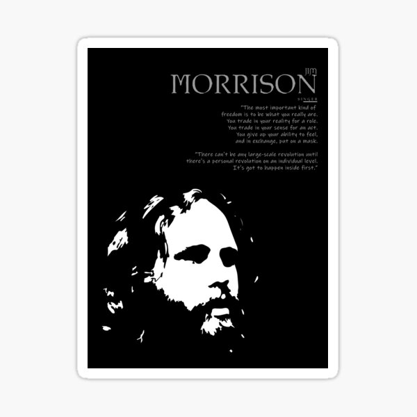 A Quote By Jim Morrison Sticker