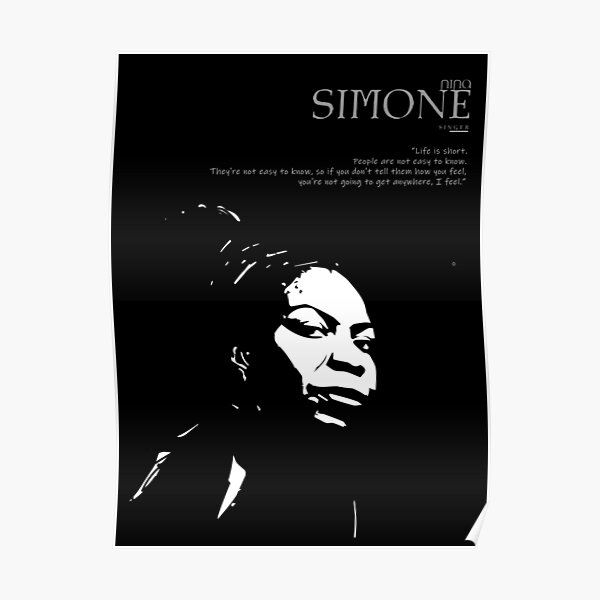 A Quote By Nina Simone Poster