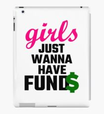 Girls Just Wanna Have Funds iPad Case/Skin