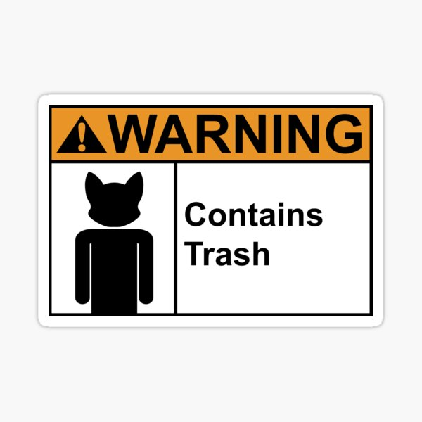 Warning - Contains Trash Sticker