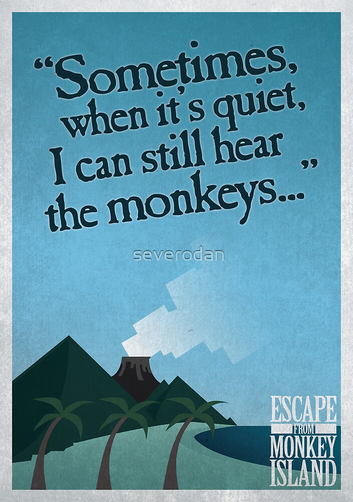 I can still hear the monkeys - Poster by severodan