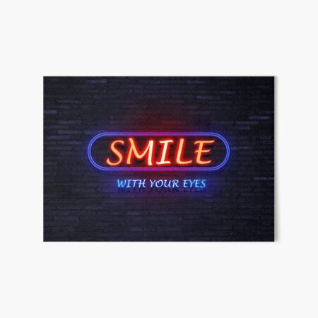 Smile with your eyes neon Art Board Print