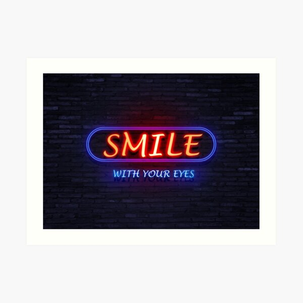 Smile with your eyes neon Art Print