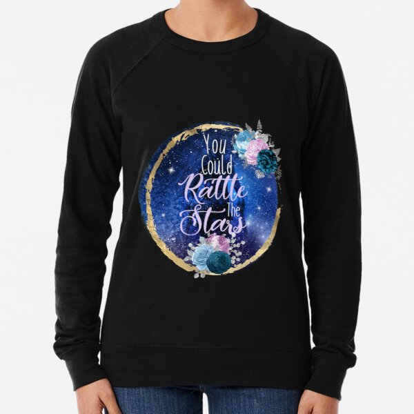 YOU COULD RATTLE THE STARS Lightweight Sweatshirt