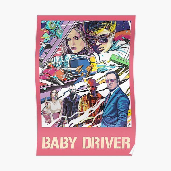 Baby Driver Poster Poster
