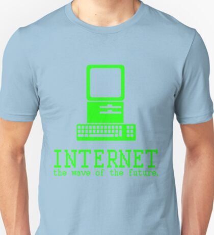 Internet, the Wave of the Future T-Shirt