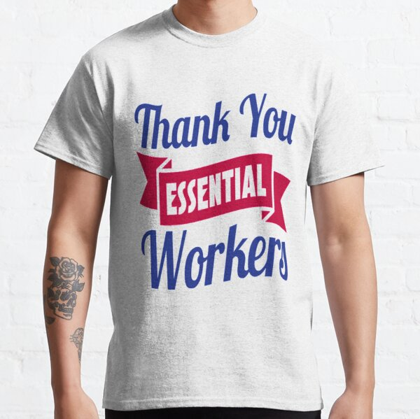 Thank you essential workers t shirt Classic T-Shirt