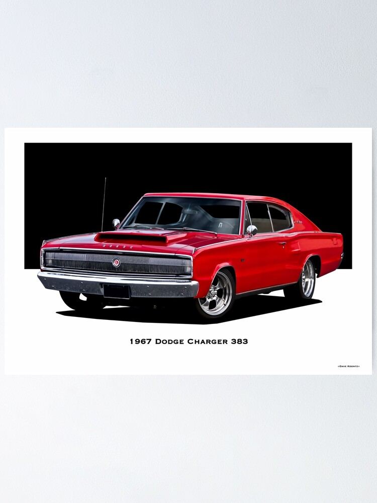 1967 Dodge Charger 383 Poster By Davekoontz Redbubble