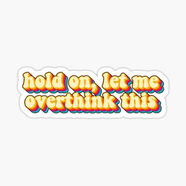 let me overthink this - retro aesthetic Sticker