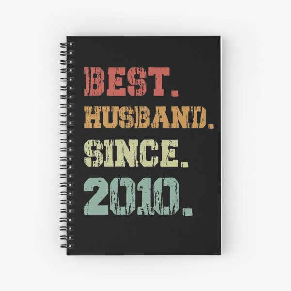 Best Husband Since 2010, 10th Anniversary Gift, 10 Year Anniversary, Tenth Anniversary, Anniversary Husband, Gift for Him, Husband Shirt Spiral Notebook