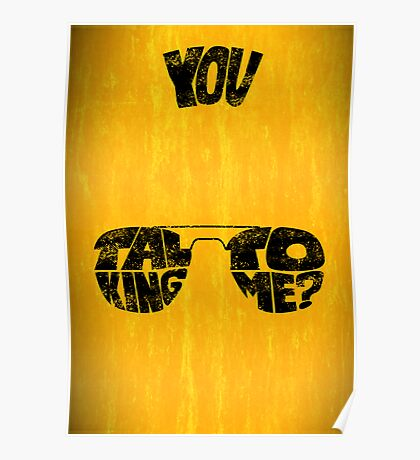 You talking to me? - Art print Poster