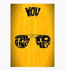 You talking to me? - Art print Photographic Print