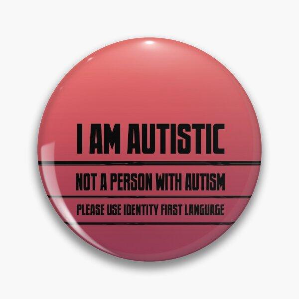 I Am Autistic Pin