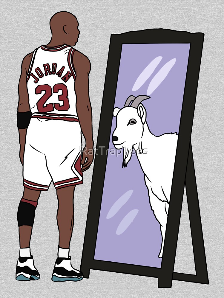 Michael Jordan Mirror GOAT by RatTrapTees