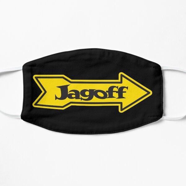 DONT BE A JAGOFF Flat Mask