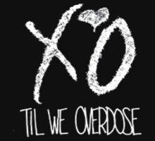 XO til we overdose
