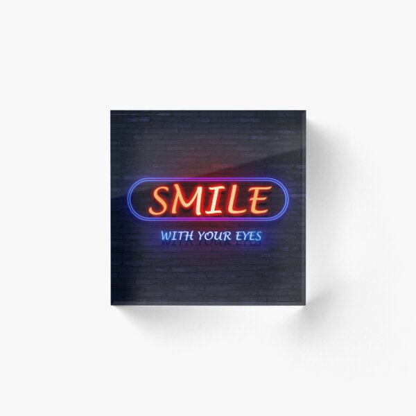 Smile with your eyes neon Acrylic Block