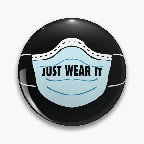 Just Wear It Face Mask Pin