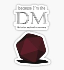 Because I'm the DM Sticker