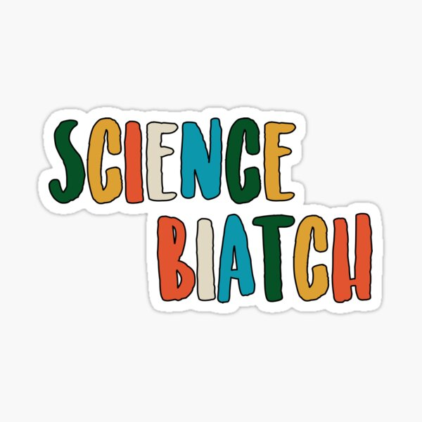 Biatch de ciencia Pegatina