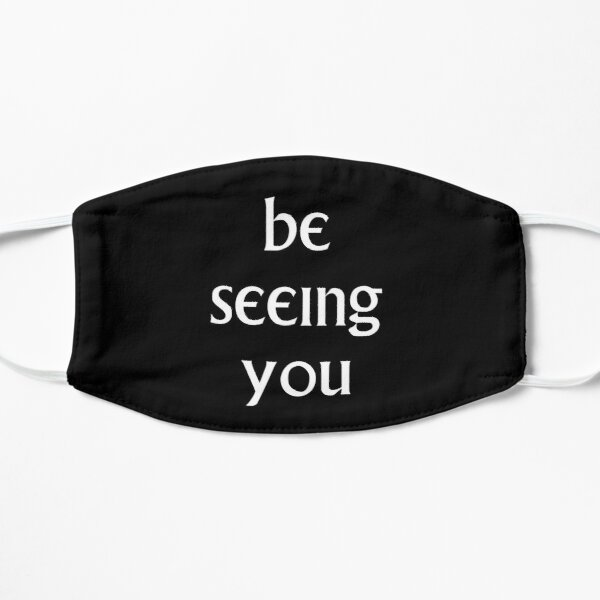 Be Seeing You Mask