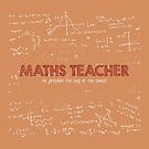 Maths Teacher (no problem too big or too small) by funmaths