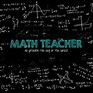 Math Teacher (no problem too big or too small) by funmaths