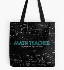 Math Teacher (no problem too big or too small) Tote Bag