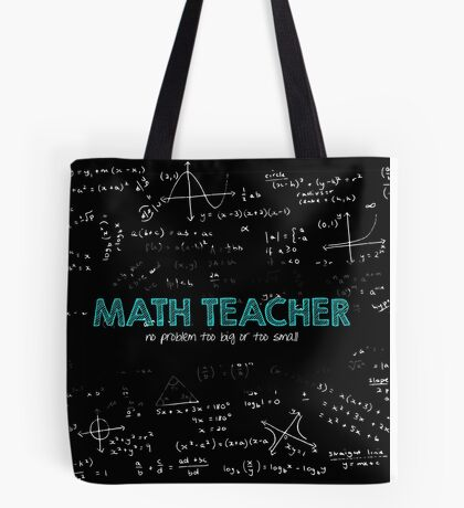 Math Teacher (no problem too big or too small) Tote Bag