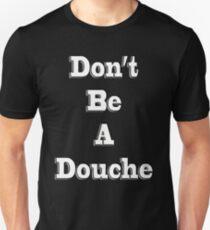 Don't Be A Douche T-Shirt
