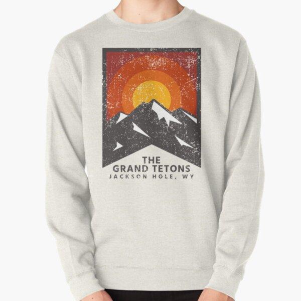 Mountain Life Jackson Hole Wyoming Grand Teton National Park  Pullover Sweatshirt