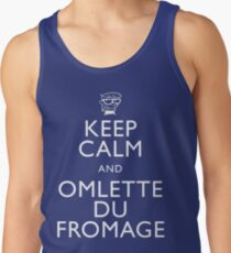"""KEEP CALM AND OMLETTE DU FROMAGE"" Tank Top"