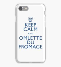 """""""KEEP CALM AND OMLETTE DU FROMAGE"""" iPhone Case/Skin"""