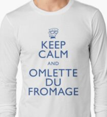 """""""KEEP CALM AND OMLETTE DU FROMAGE"""" T-Shirt"""