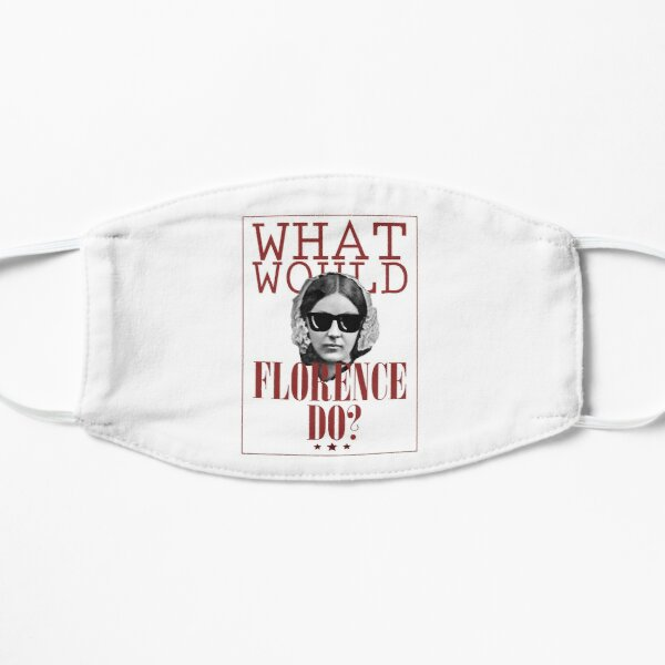 What Would Florence Do? Funny Florence Nightingale Mask
