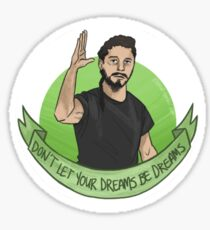 Don't let your dreams be dreams Sticker