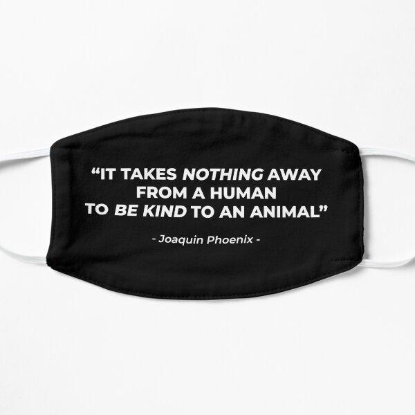 Vegan animal rights quote Flat Mask