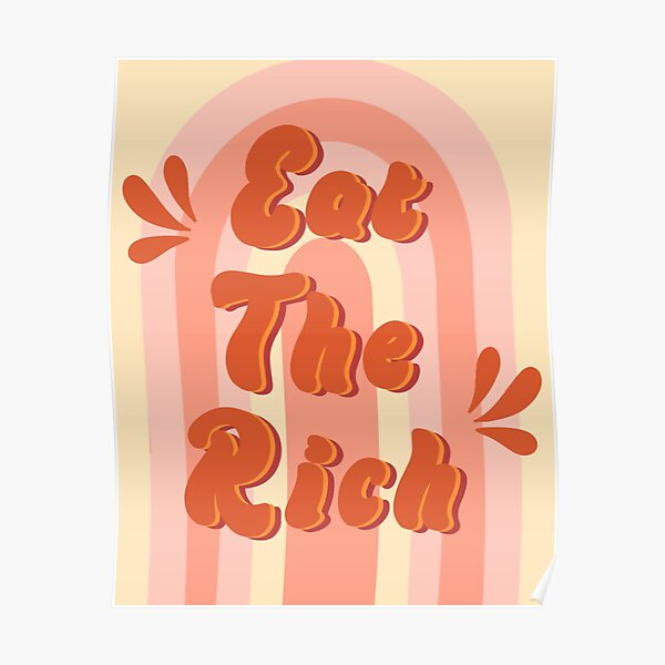 eat the rich retro inspired  Poster