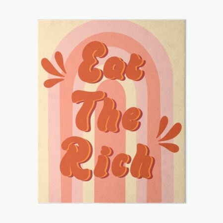 eat the rich retro inspired  Art Board Print