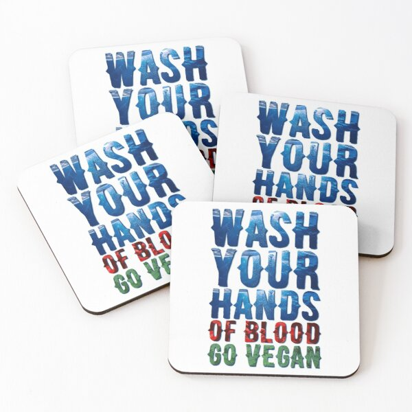 Wash Your Hands Of Blood Go Vegan Coasters (Set of 4)
